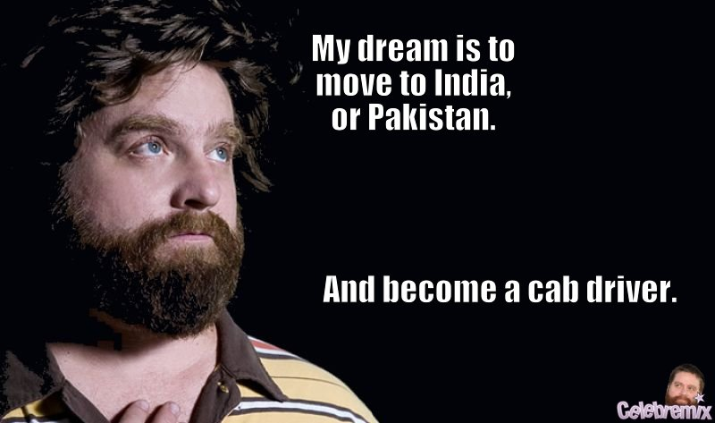 Zach Galifianakis Funny Meme : I like dark comedies that s why the wa by zach