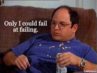 George Costanza Fail